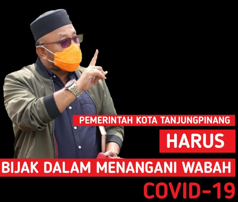 Legislator PDIP : Pemko Tanjungpinang Harus Lebih Bijak Dalam Mengatasi Masalah Covid-19.